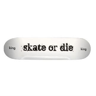 skate or die, king, king skate board deck