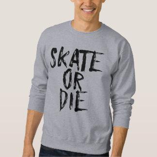 Skate or Die, Roller Derby design Sweatshirt