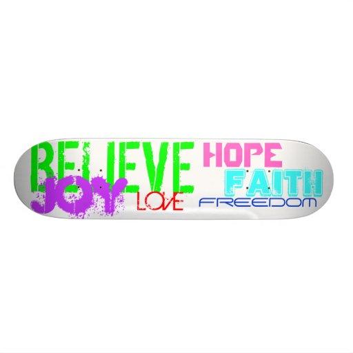 Skateboard-Believe,Joy,Love,Faith,Freedom and Hope
