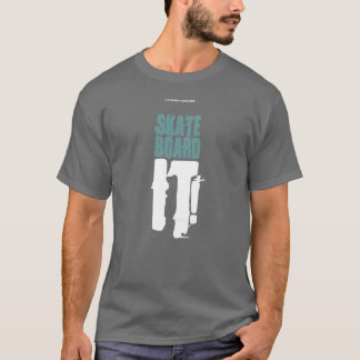 SKATEBOARD IT! T-Shirt