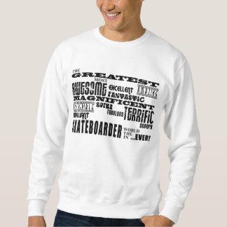 Skateboarding : Greatest Skateboarder Sweatshirt