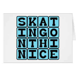 Skating On Thin Ice, On Dangerous Ground Card