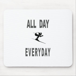 Ski All Day Everyday Mouse Pad