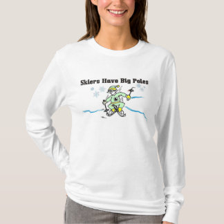 Skiers have big poles T-Shirt