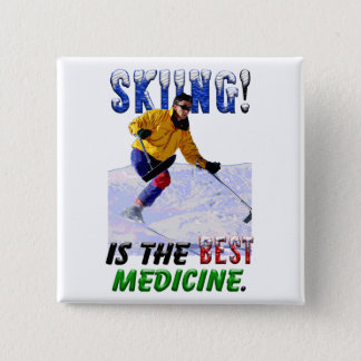 Skiing is the Best Medicine 2 Inch Square Button