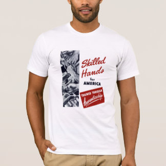 Skilled Hands For America -- WW2 T-Shirt