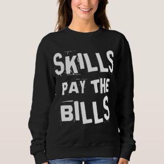 Skills Pay the Bills Sweatshirt