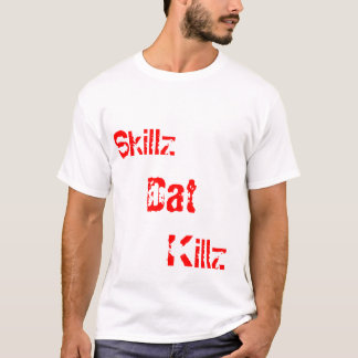 Skillz, Dat, Killz TKD T-Shirt