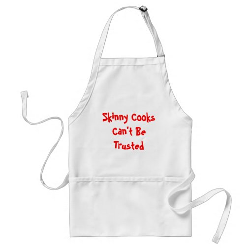 Skinny Cooks Can't Be Trusted Apron