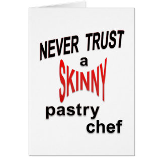 Skinny Pastry Chef Card