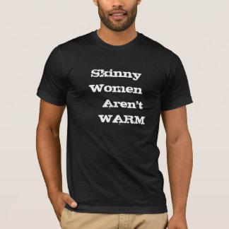 Skinny Women    Aren't    WARM T-Shirt