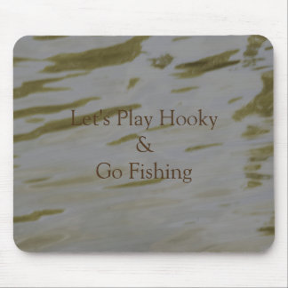Skip Work and Go Fishing Mouse Pad