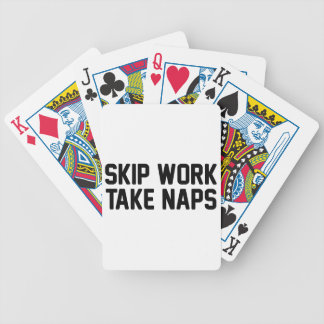 Skip Work Take Naps Bicycle Playing Cards