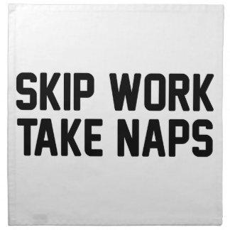 Skip Work Take Naps Napkin