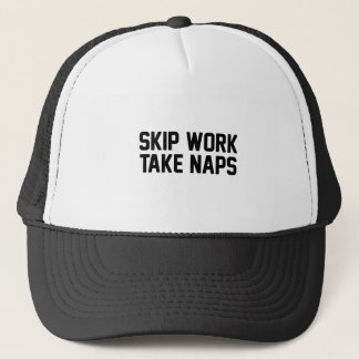 Skip Work Take Naps Trucker Hat
