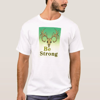 Skull deer Be strong quotes T-Shirt