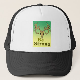 Skull deer Be strong quotes Trucker Hat