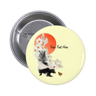 Skunks Need Time To Smell Flowers Too! Button