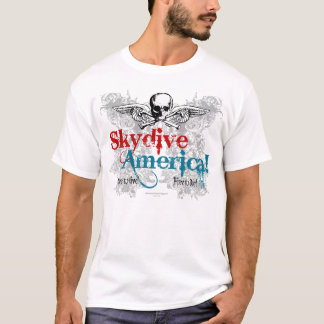 Skydive America! Free to live! Free to die! T-Shirt