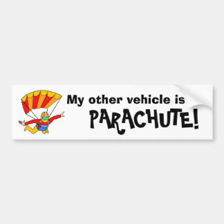 Skydive - My other vehicle is a PARACHUTE! Bumper Sticker