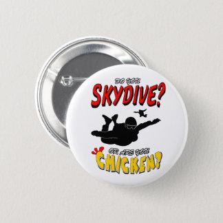 Skydive or Chicken? (blk) 2 Inch Round Button
