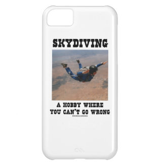 Skydiving A Hobby Where You Can't Go Wrong Cover For iPhone 5C