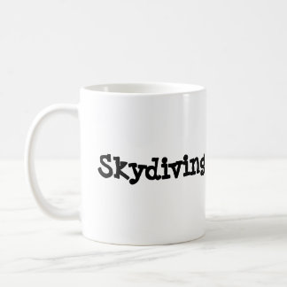 Skydiving Because Coffee Mug