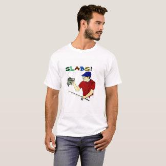 Slabs! T-Shirt