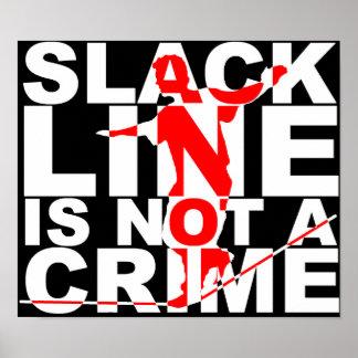 Slack Line Is Not A Crime Poster Sign