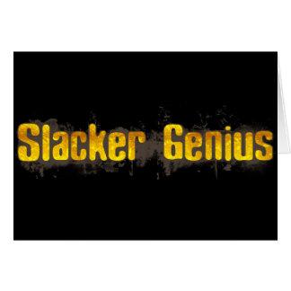 Slacker Genius Greeting Card