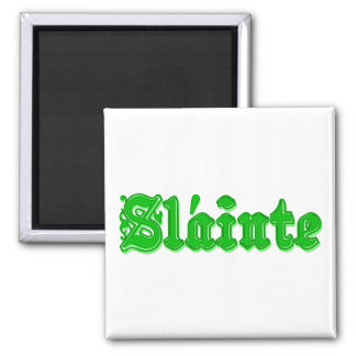 Sláinte Irish Health and Cheers - Slainte Square Magnet
