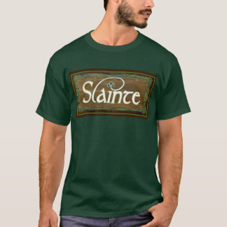 Slainte~ To Your Health!~ St.Patricks Day T-Shirt