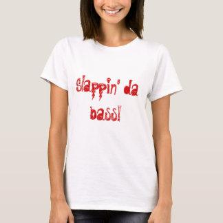 Slappin' da bass! T-Shirt