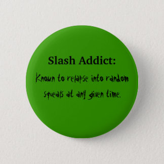 Slash Addict 2 Inch Round Button