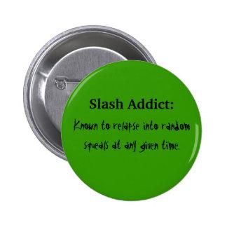 Slash Addict 2 Inch Round Button
