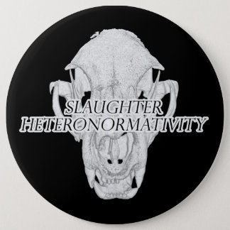 Slaughter Heteronormativity Button