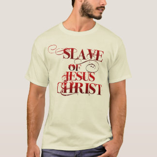 Slave of Jesus T-Shirt