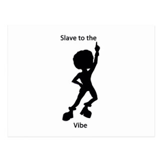 Slave to the vibe postcard