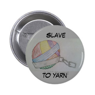 Slave to yarn 2 inch round button