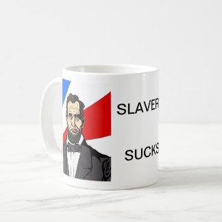 Slavery Sucks Mug