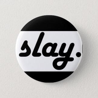 SLAY button