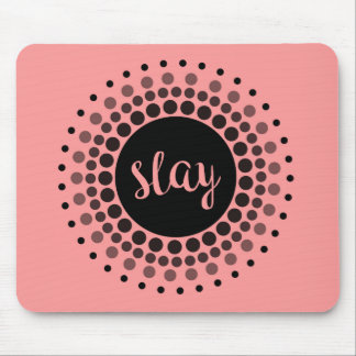 Slay Pink Mouse Pad