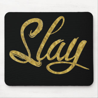 Slay Saying Gold Mouse Pad