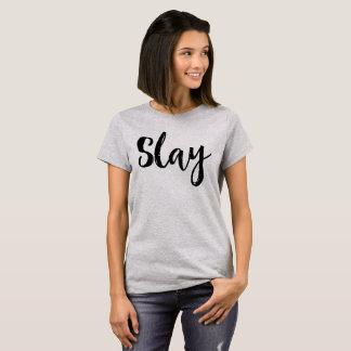 Slay. T-Shirt