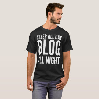 Sleep All Day Blog All Night Typography T-Shirt