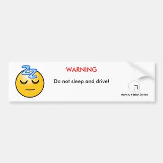 Sleep and Drive Bumper Sticker Car Bumper Sticker