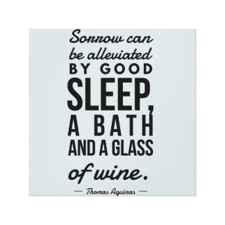 Sleep Bath Glass of Wine Aquinas Motivation Quote Canvas Print