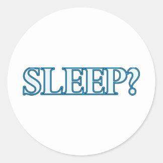 Sleep? Classic Round Sticker