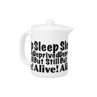 Sleep Deprived But Still Alive