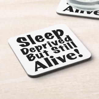 Sleep Deprived But Still Alive Coaster